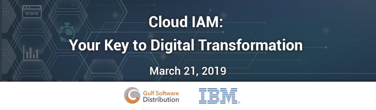 Cloud IAM- Your Key to Digital Transformation